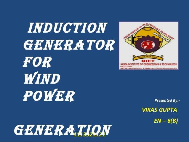 Wind power generation presentation by vikas gupta