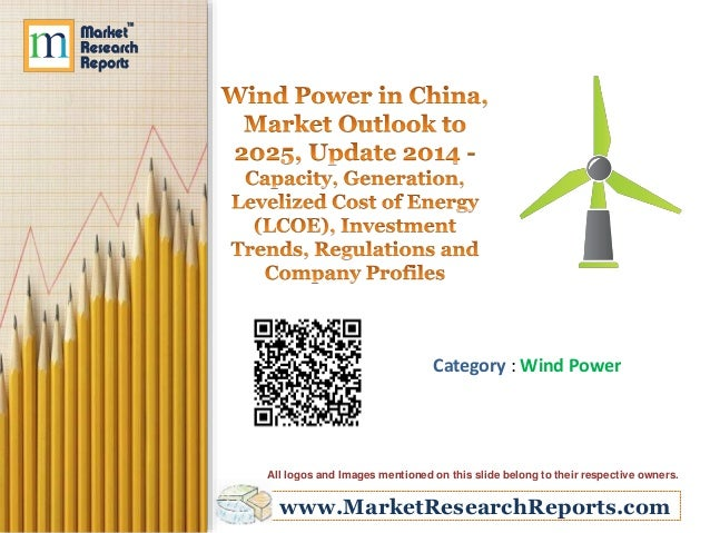 Wind Power in China, Market Outlook to 2025, Update 2014 - Capacity, Generation, Levelized Cost of Energy (LCOE), Investment Trends, Regulations and Company Profiles