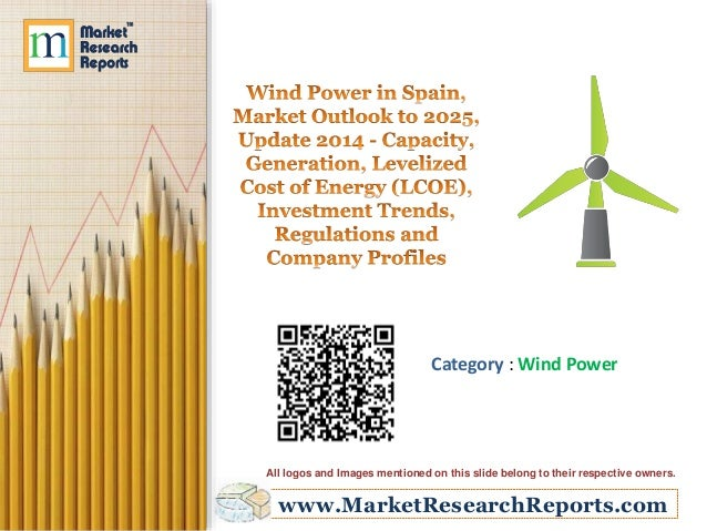 Wind Power in Spain, Market Outlook to 2025, Update 2014 - Capacity, Generation, Levelized Cost of Energy (LCOE), Investment Trends, Regulations and Company Profiles