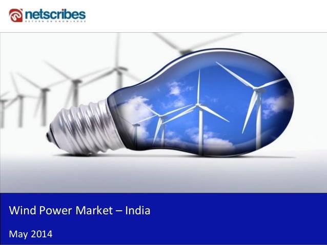 Insert Cover Image using Slide Master View Do not distort Wind Power Market – India May 2014