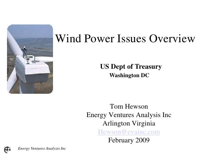 Energy Ventures Analysis Inc<br />Wind Power Issues Overview<br />US Dept of Treasury<br />Washington DC <br />Tom Hewson ...