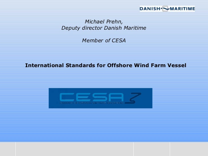 Michael Prehn,                 Deputy director Danish Maritime                        Member of CESA      International St...