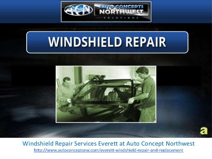 Windshield Repair Services Everett at Auto Concept Northwest