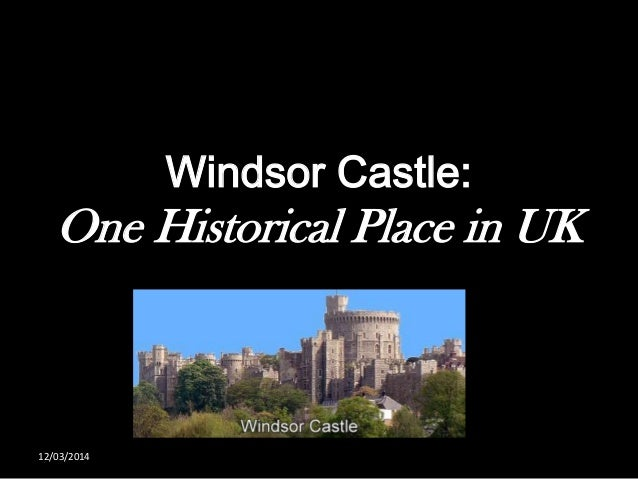 Windsor Castle: One Historical Place in UK 12/03/2014