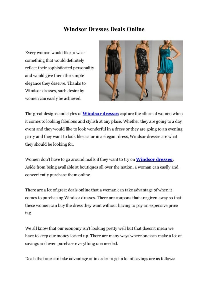 Windsor Dresses Deals OnlineEvery woman would like to wearsomething that would definitelyreflect their sophisticated perso...