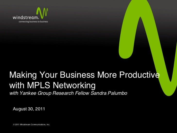 Making Your Business More Productivewith MPLS Networking