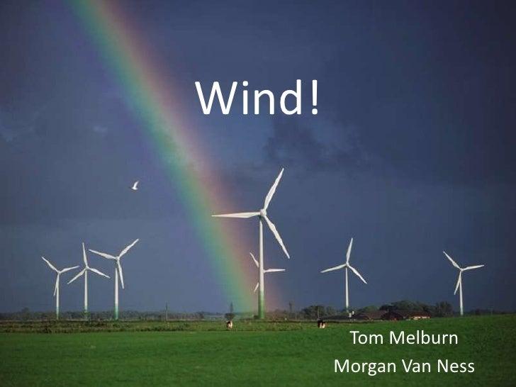 Wind!         Tom Melburn        Morgan Van Ness