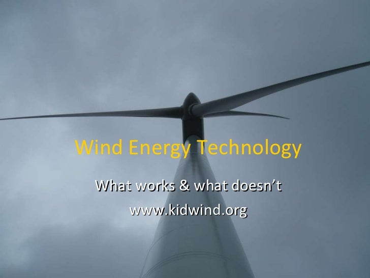 Wind Energy Technology What works & what doesn't www.kidwind.org