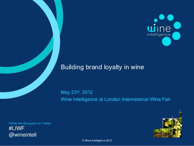 Building brand loyalty in wine - May 23rd, 2012