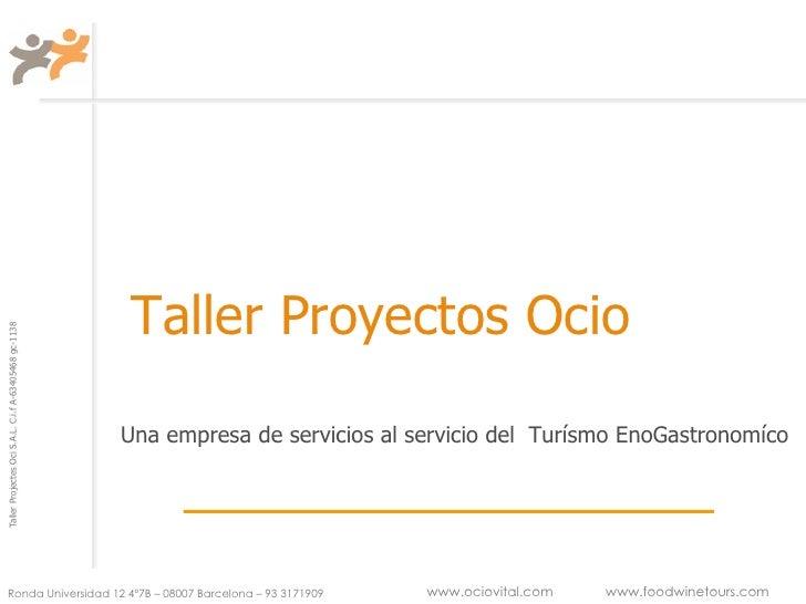 Taller Proyectos Ocio Una empresa de servicios al servicio del  Turísmo EnoGastronomíco