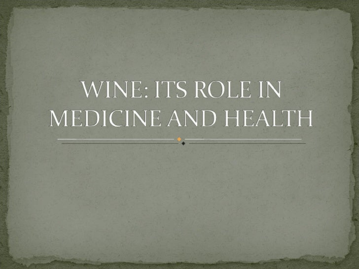 Wine.Its Role In Medicine And Health.