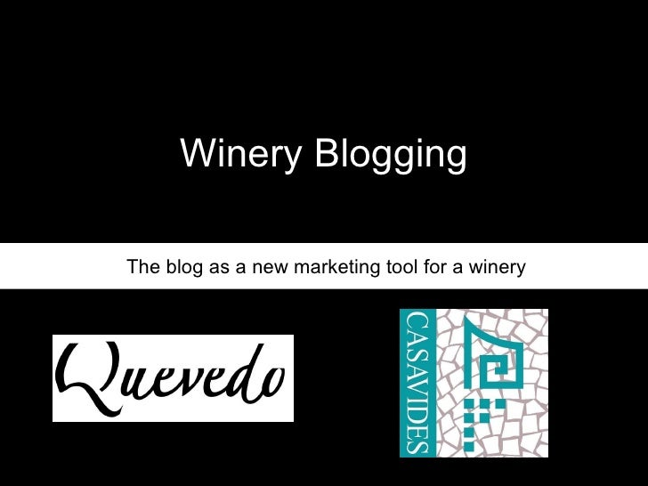 Winery Blogging The blog as a new marketing tool for a winery