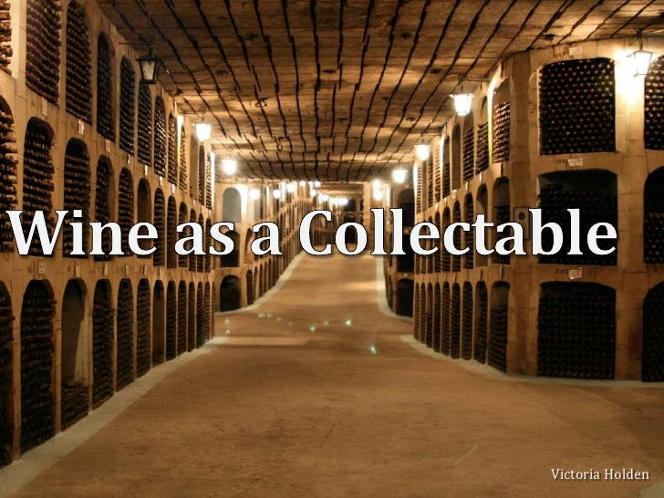 Wine as a Collectable<br />Victoria Holden<br />