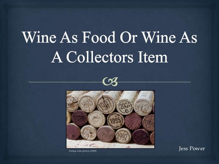 Wine as food or wine as a collectors item