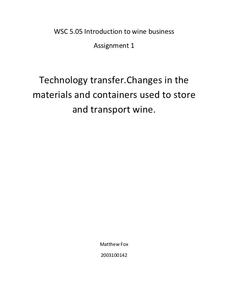 WSC 5.05 Introduction to wine business<br />Assignment 1<br />Technology transfer. Changes in the materials and containers...