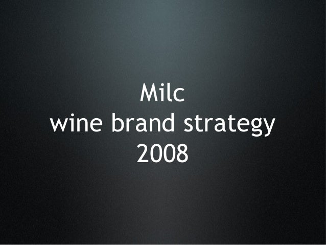 Milc - wine brand strategy 2008