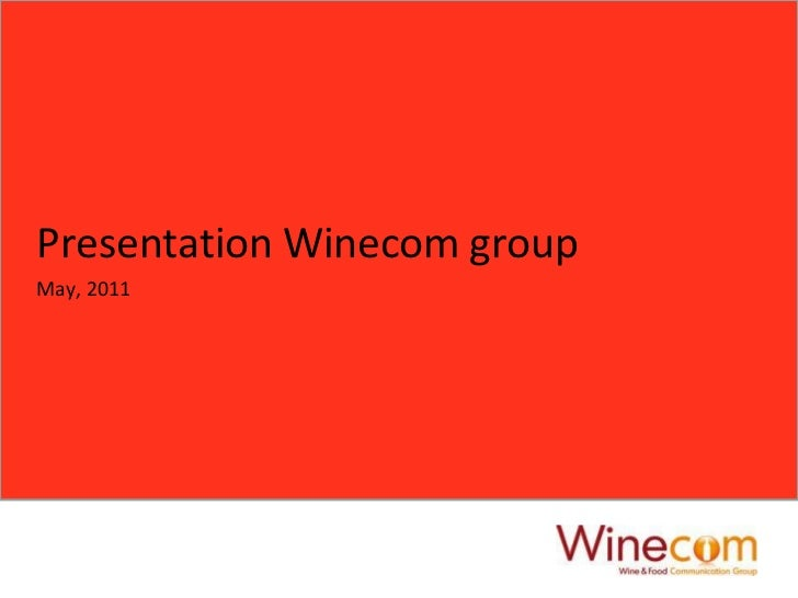 Presentation Winecom groupMay, 2011