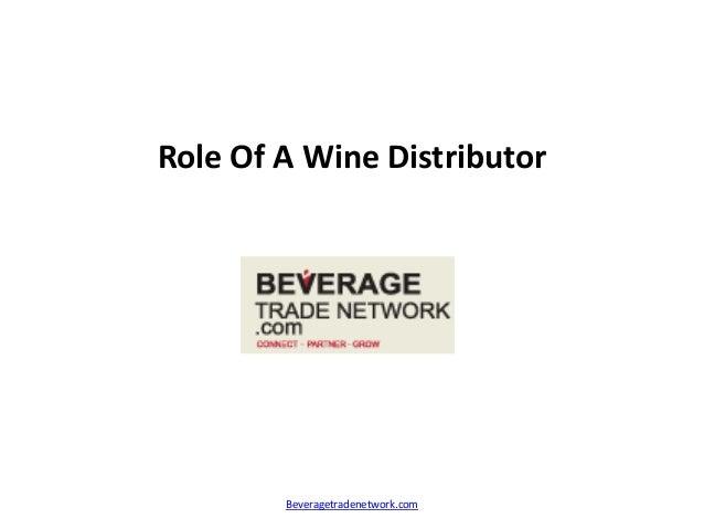 Role Of A Wine Distributor Beveragetradenetwork.com