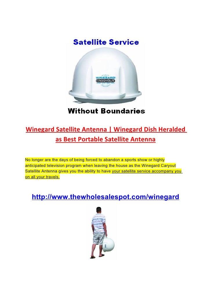 Winegard Satellite Antenna   Winegard Dish Heralded          as Best Portable Satellite Antenna  No longer are the days of...