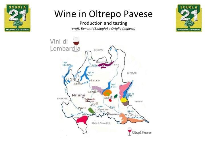 Wine in Oltrepo Pavese Production and tasting proff. Benenti (Biologia) e Origlia (Inglese)