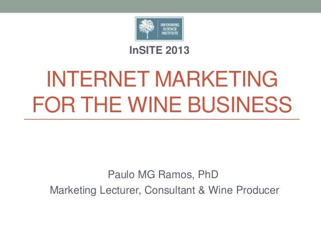 Wine & internet Marketing InSITE Conference Keynote Address, Museu do Douro 1.7.13 Paulo MG Ramos