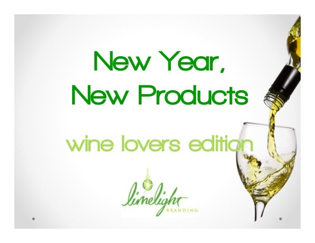 New Year,New Productswine lovers edition