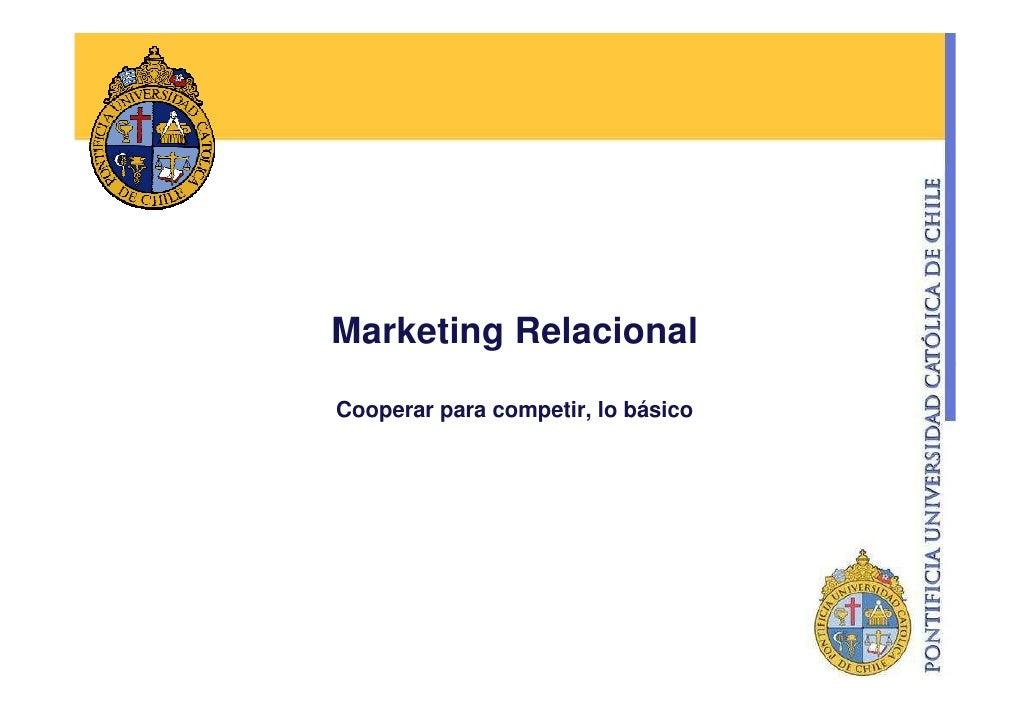 Marketing Relacional  Cooperar para competir, lo básico