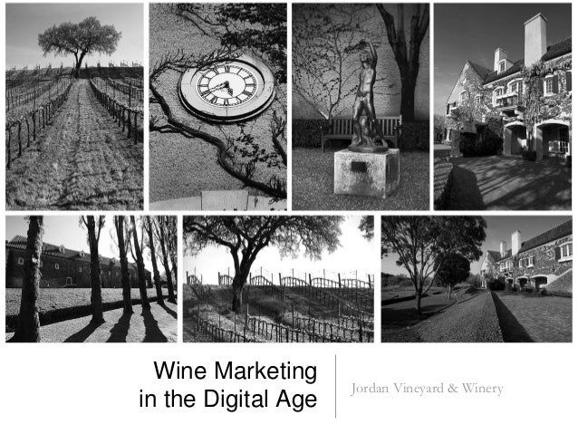 Wine Marketing in the Digital Age  Jordan Vineyard & Winery
