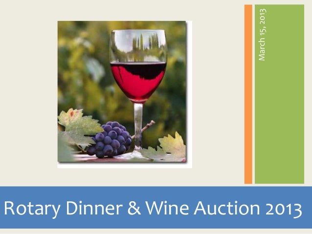 March 15, 2013Rotary Dinner & Wine Auction 2013