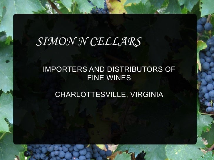 SIMON N CELLARS IMPORTERS AND DISTRIBUTORS OF FINE WINES CHARLOTTESVILLE, VIRGINIA