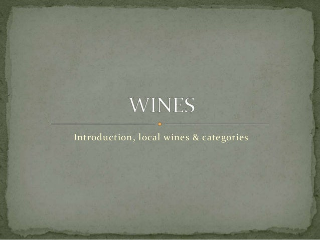 Introduction, local wines & categories