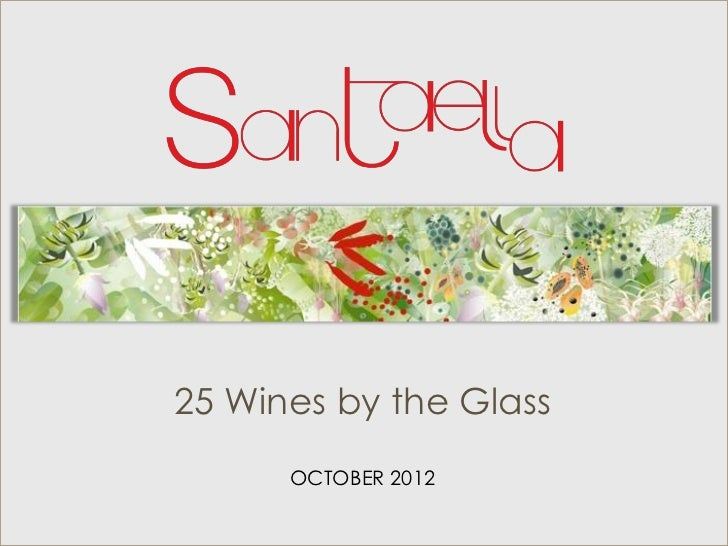 25 Wines by the Glass      OCTOBER 2012
