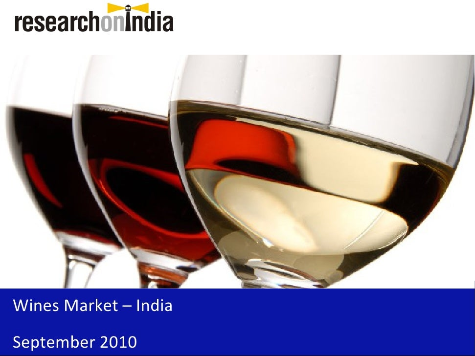 Market Research Report : Wines Market in India 2010