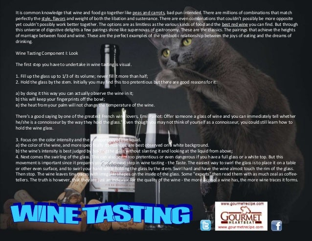 www.gourmetrecipe.com It is common knowledge that wine and food go together like peas and carrots, bad pun intended. There...