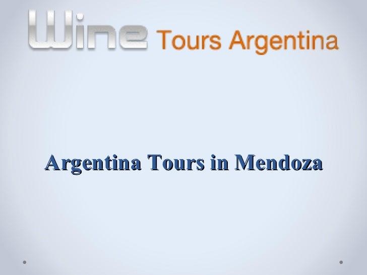 Argentina Tours in Mendoza