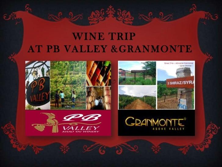 Wine Trip at PB Valley &GranMonte<br />