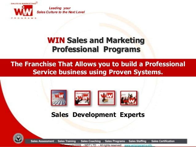 Leading yourSales Culture to the Next LevelThe Franchise That Allows you to build a ProfessionalService business using Pro...
