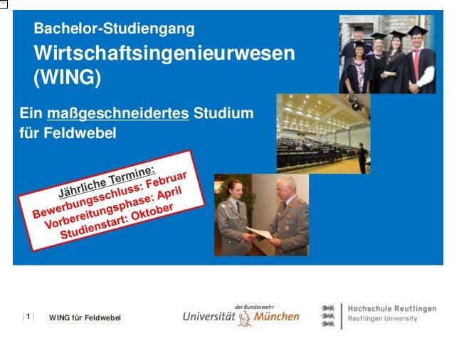 WING für Feldwebel| 1 | Ein maßgeschneidertes Studium für Feldwebel Bachelor-Studiengang Wirtschaftsingenieurwesen (WING)