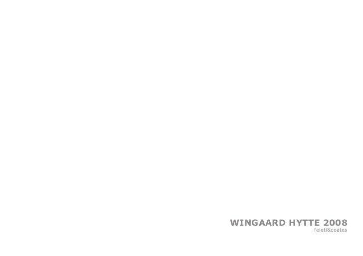 WINGAARD HYTTE 2008             feleti&coates