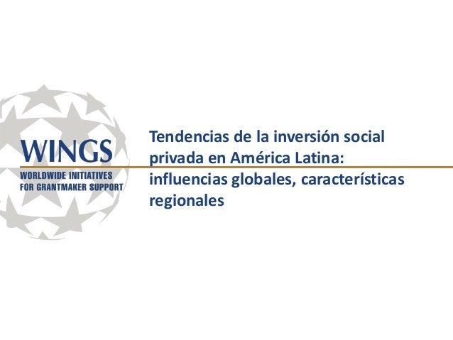 Tendencias de la inversión social privada en América Latina: influencias globales, características regionales