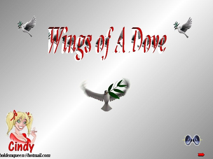 Wings of A Dove [email_address]