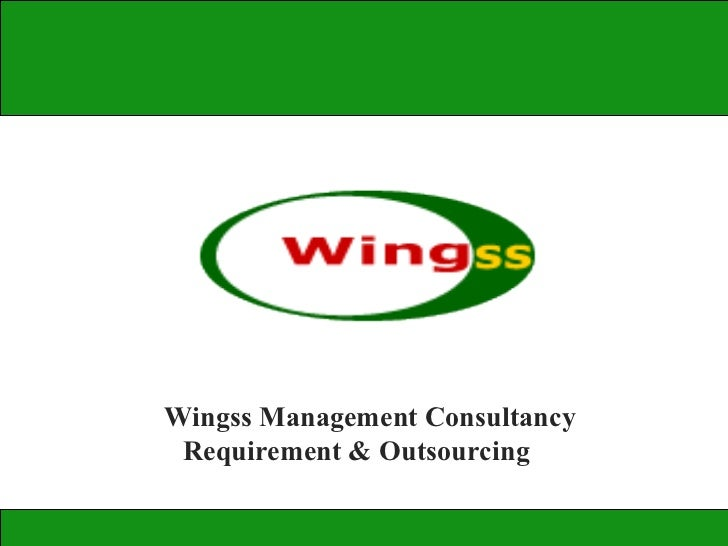 Wingss Management Consultancy Requirement & Outsourcing