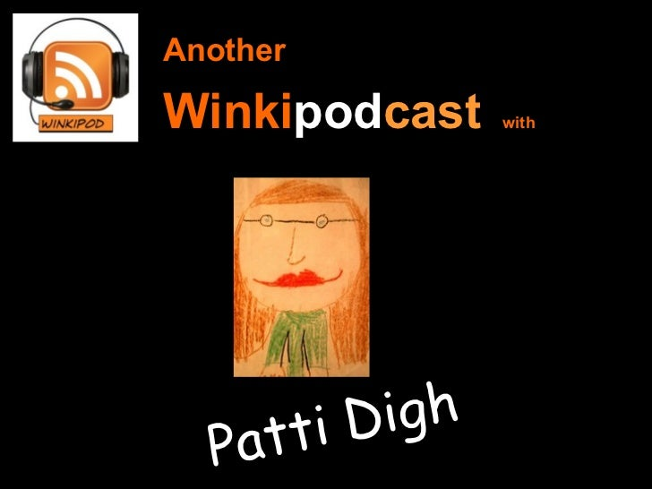 Another   Winki pod cast     with Patti Digh