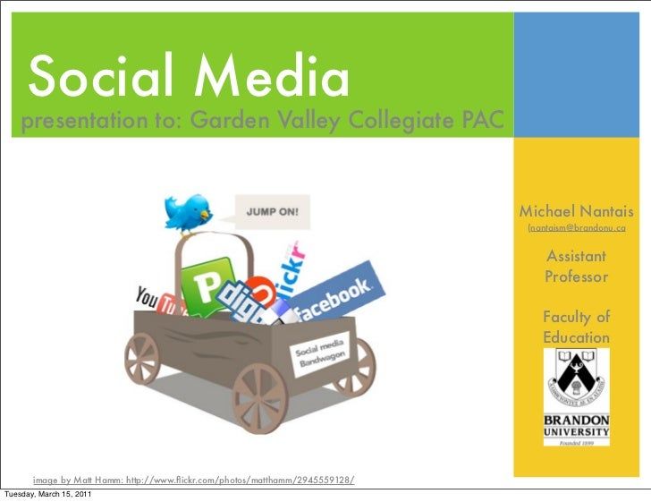 Social Media		    presentation to: Garden Valley Collegiate PAC                                                           ...
