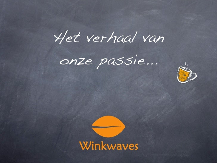 De Passie van Winkwaves