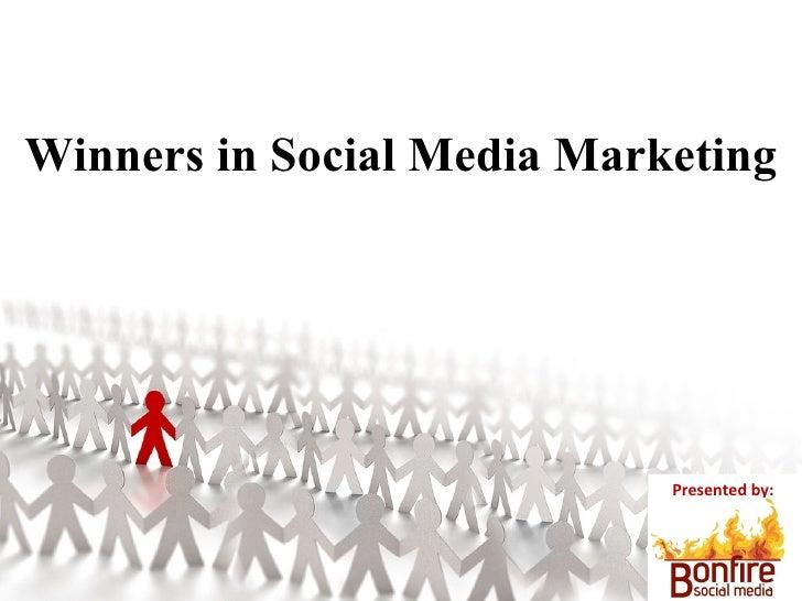 Winners In Social Media Marketing Slideshare