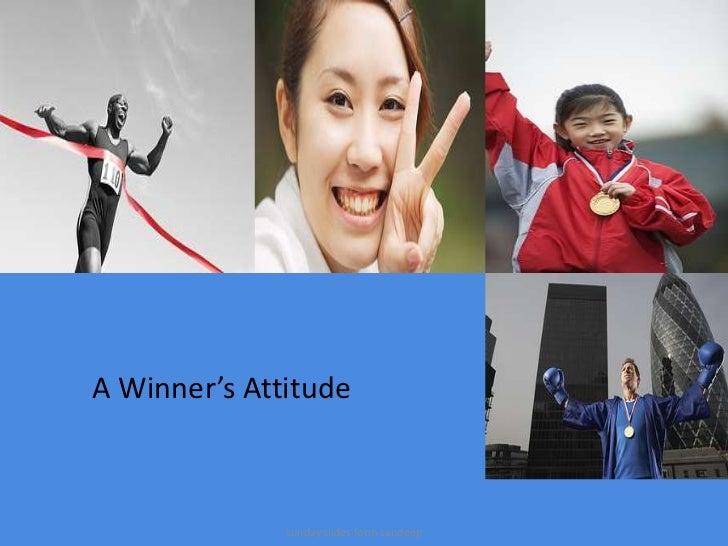 A Winner's Attitude              sunday slides form sandeep