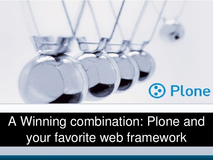A Winning combination: Plone and your favorite web framework