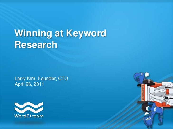 Winning at Keyword Research<br />Larry Kim, Founder, CTO<br />April 26, 2011<br />