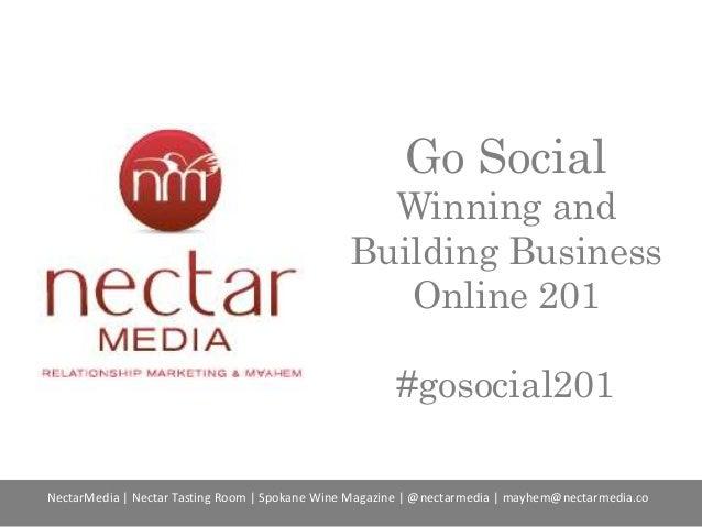 Go Social Winning and Building Business Online 201 #gosocial201 NectarMedia | Nectar Tasting Room | Spokane Wine Magazine ...